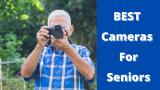Best Cameras For Seniors