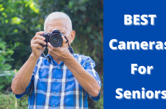 Best Cameras For Seniors